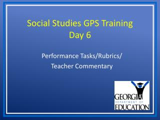 Social Studies GPS Training Day 6