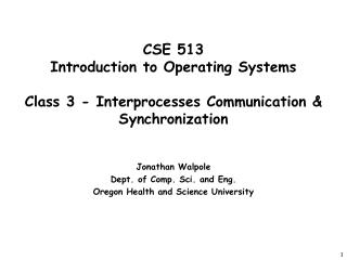 CSE 513 Introduction to Operating Systems  Class 3 - Interprocesses Communication & Synchronization