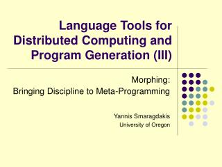 Language Tools for Distributed Computing and Program Generation (III)