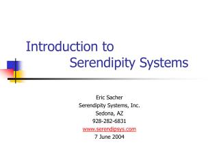 Introduction to                           		Serendipity Systems