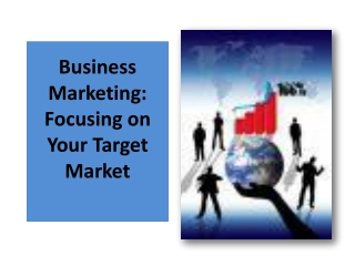Business Marketing: Focusing on Your Target Market