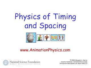 Physics of Timing and Spacing