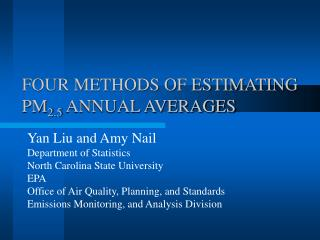 FOUR METHODS OF ESTIMATING PM 2.5  ANNUAL AVERAGES