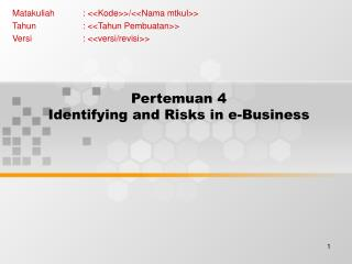 Pertemuan 4 Identifying and Risks in e-Business