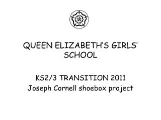 QUEEN ELIZABETH'S GIRLS' SCHOOL
