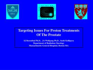 Targeting Issues For Proton Treatments Of The Prostate  SJ Rosenthal Ph.D.,  JA Wolfgang Ph.D., Sashi Kollipara Departme