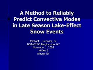 A Method to Reliably Predict Convective Modes in Late Season Lake-Effect Snow Events