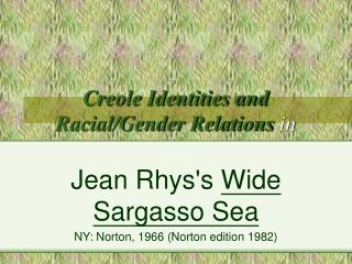 Creole Identities and Racial/Gender Relations  in