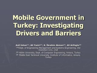 Mobile Government in Turkey: Investigating Drivers and Barriers