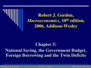 Robert J. Gordon, Macroeconomics, 10 th edition, 2006, Addison-Wesley