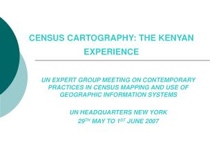 CENSUS CARTOGRAPHY: THE KENYAN EXPERIENCE