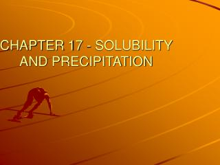 CHAPTER 17 - SOLUBILITY AND PRECIPITATION