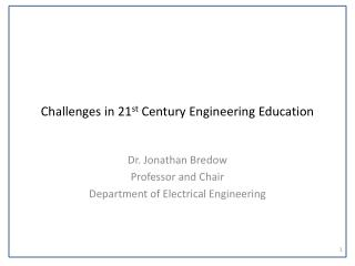 Challenges in 21 st  Century Engineering Education