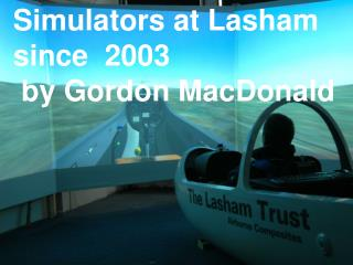 Simulators at Lasham  since  2003  by Gordon MacDonald