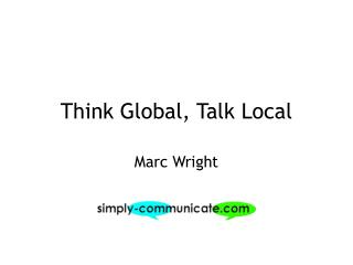 Think Global, Talk Local