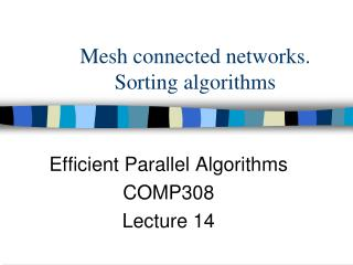 Mesh connected networks. Sorting algorithms