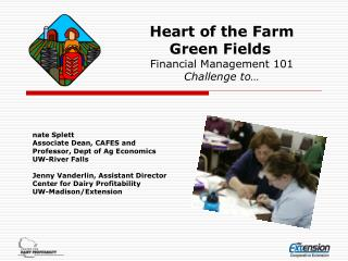 Heart of the Farm  Green Fields	 Financial Management 101 Challenge to…