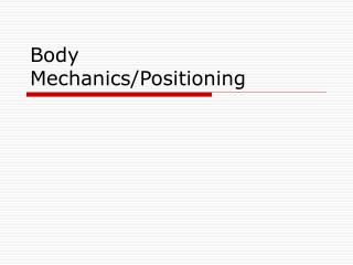 Body  Mechanics/Positioning