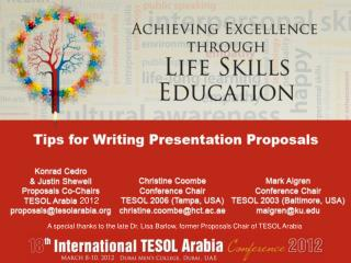 A special thanks to the late Dr. Lisa Barlow, former Proposals Chair of TESOL Arabia