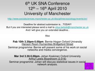 6 th  UK SNA Conference 12 th  – 16 th  April 2010 University of Manchester