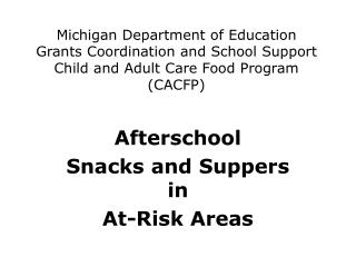 Michigan Department of Education Grants Coordination and School Support Child and Adult Care Food Program  (CACFP)