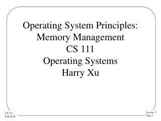 Operating System Principles: Memory Management CS 111 Operating Systems Harry Xu