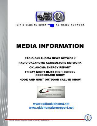 MEDIA INFORMATION RADIO OKLAHOMA NEWS NETWORK RADIO OKLAHOMA AGRICULTURE NETWORK OKLAHOMA ENERGY REPORT FRIDAY NIGHT BLI