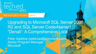 "Upgrading to Microsoft SQL Server 2008  R2  and SQL Server Code-Named  "" Denali"": A Comprehensive  Look"