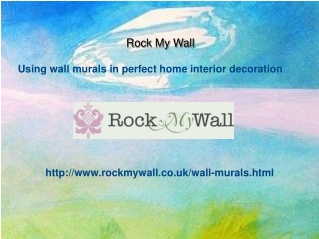 Using wall murals in perfect home interior decoration