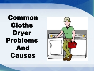 Common Dryer Problems and Their Causes