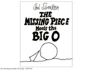 世界繪本特選   TOP100 名著 作者:   Shel Silverstein       謝爾 . 希爾弗斯坦 書名:   The Missing Piece        失落的一角 譯者:  林良 出版:  自立晚報社文化出版部