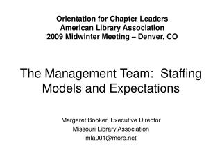 The Management Team:  Staffing Models and Expectations