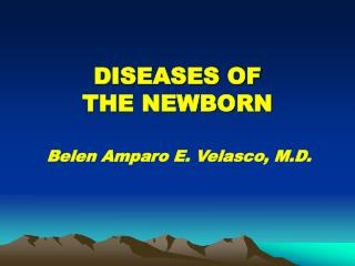DISEASES OF  THE NEWBORN