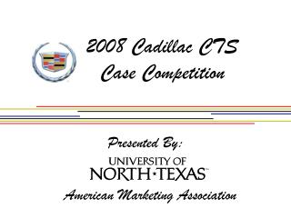 2008 Cadillac CTS Case Competition