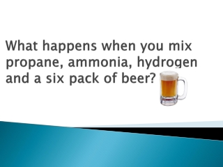 What happens when you mix propane, ammonia, hydrogen