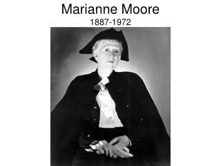 Marianne Moore 1887-1972