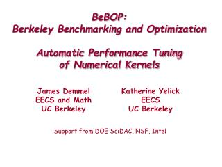 BeBOP: Berkeley Benchmarking and Optimization Automatic Performance Tuning of Numerical Kernels