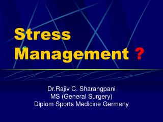 Stress Management  ?