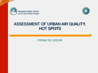ASSESSMENT OF URBAN AIR QUALITY, HOT SPOTS