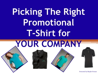 Picking The Right Promotional T-Shirt