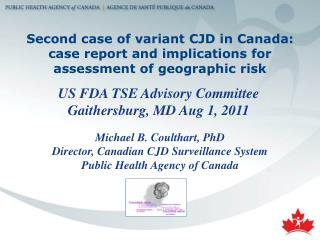 Second case of variant CJD in Canada: case report and implications for assessment of geographic risk
