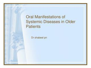 Oral Manifestations of  Systemic Diseases in Older Patients