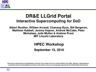 DR&E LLGrid Portal Interactive Supercomputing for DoD