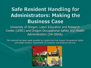 Safe Resident Handling for Administrators: Making the Business Case