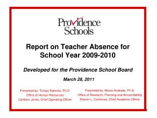 Report on Teacher Absence for School Year 2009-2010   Developed for the Providence School Board   March 28, 2011