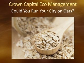 Could You Run Your City on Oats?