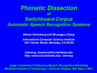 Phonetic Dissection of Switchboard-Corpus Automatic Speech Recognition Systems Steven Greenberg and Shuangyu Chang Inter