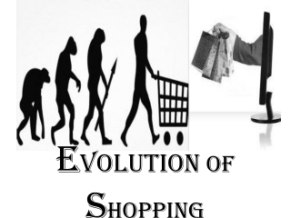 Evolution of shopping from streets to online