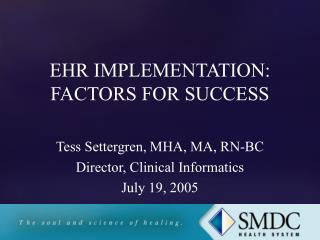 EHR IMPLEMENTATION: FACTORS FOR SUCCESS
