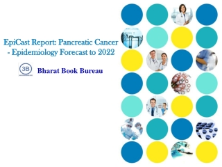 EpiCast Report: Pancreatic Cancer - Epidemiology Forecast to